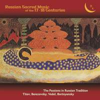 Russian Sacred Music of the 17th & 18th Century