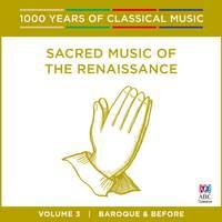 Sacred Music Of The Renaissance: Vol. 3