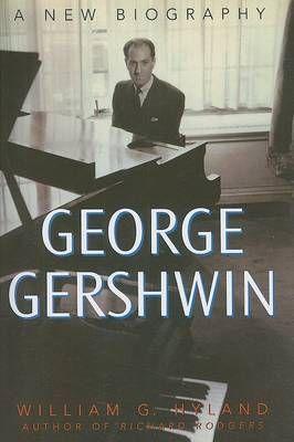 George Gershwin: A New Biography