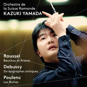 Kazuki Yamada conducts Roussel, Debussy & Poulenc