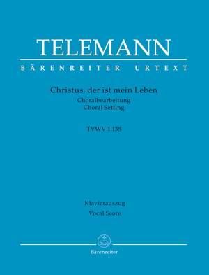 Telemann, Georg Philipp: Christus, der ist mein Leben TVWV 1:138