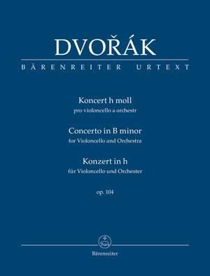 Dvorák, Antonín: Concerto for Violoncello and Orchestra in B minor op. 104