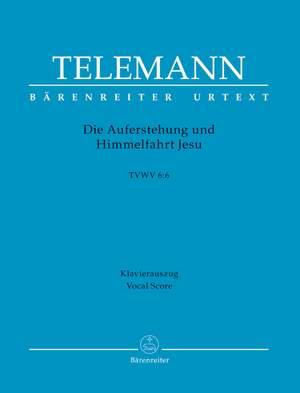 Telemann, Georg Philipp: Die Auferstehung und Himmelfahrt Jesu TWV 6:6