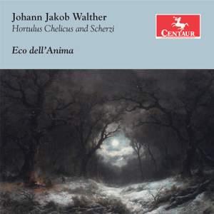 Walther: Hortulus Chelicus & Scherzi