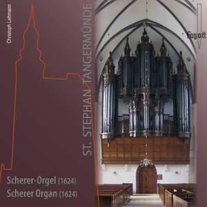 Die Scherer-Orgel in St. Stephan Tangermünde