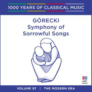 Górecki - Symphony Of Sorrowful Songs: Vol. 97 Product Image