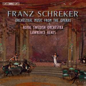 Schreker: Orchestral Music from the Operas
