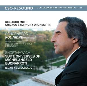 Schoenberg: Kol Nidre & Shostakovich: Suite on Verses of Michelangelo Buonarroti
