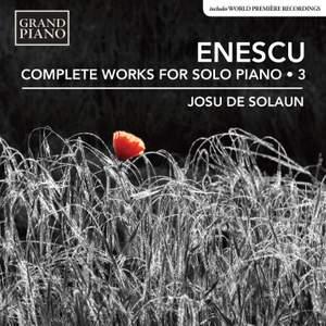 Enescu: Complete Works for Solo Piano, Vol. 3