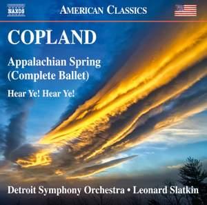 Copland: Appalachian Spring & Hear Ye! Hear Ye!