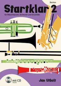 Utbult, J: Startklar 2 für Bläserklassen, Orchester und Ensemble Band 2