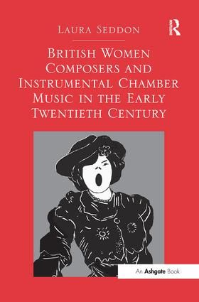 British Women Composers and Instrumental Chamber Music in the Early Twentieth Century
