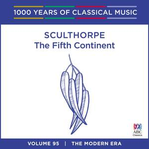Sculthorpe - The Fifth Continent: Vol. 95 Product Image