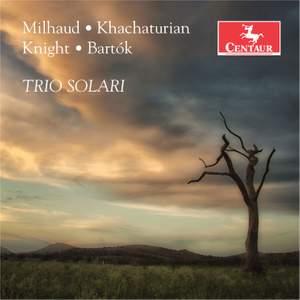 Edward Knight, Milhaud, Khachaturian, Bartók: Piano Trios