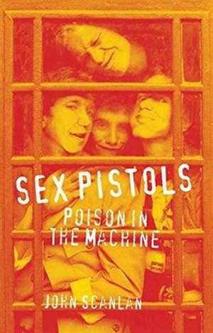 Sex Pistols: Poison in the Machine