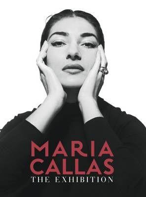 Maria Callas: The Exhibition