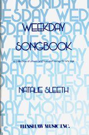 Natalie Sleeth: Weekday Songbook