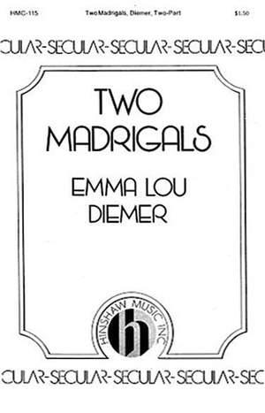 Emma Lou Diemer: Two Madrigals