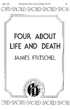 James Fritschel: Four About Life And Death