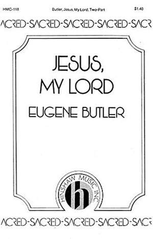 Eugene Butler: Jesus, My Lord