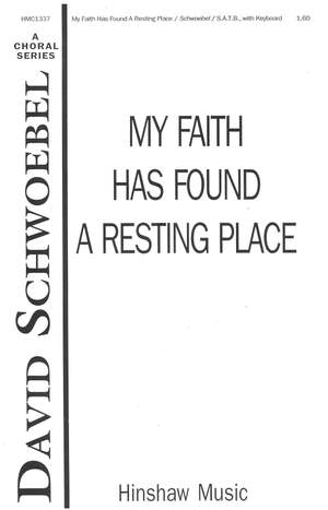 David Schwoebel: My Faith Has Found A Resting Place