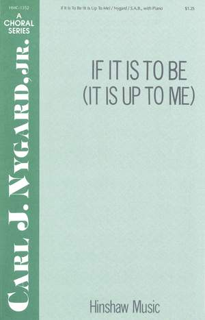 Carl Nygard: If It Is To Be (It Is Up To Me)