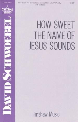 David Schwoebel: How Sweet The Name Of Jesus Sounds