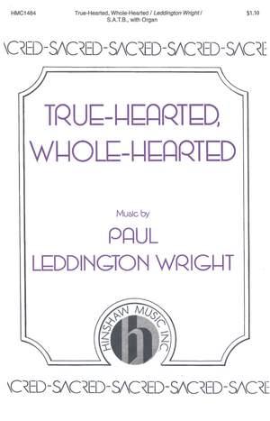 Paul Leddington Wright: True-Hearted, Whole-Hearted