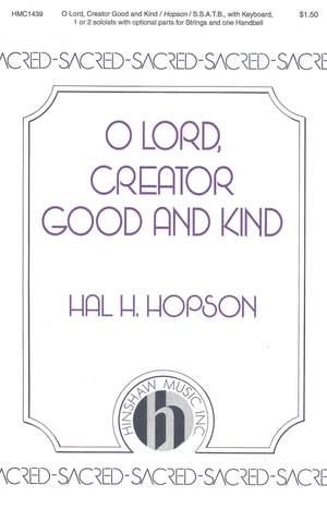 Hal H. Hopson: O Lord, Creator Good And Kind Product Image
