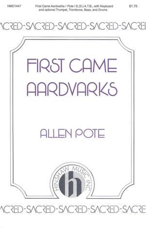 Allen Pote: First Came Aardvarks