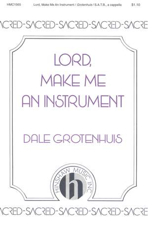 Dale Grotenhuis: Lord, Make Me An Instrument