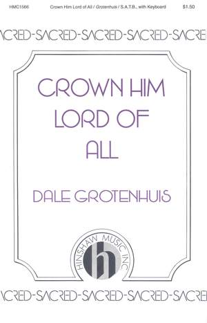 Dale Grotenhuis: Crown Him Lord Of All