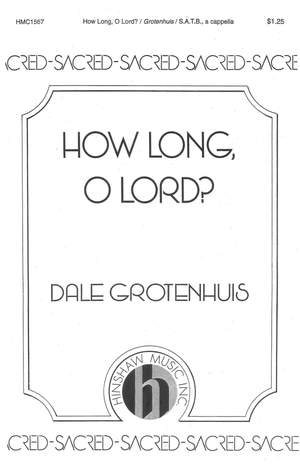 Dale Grotenhuis: How Long, O Lord?