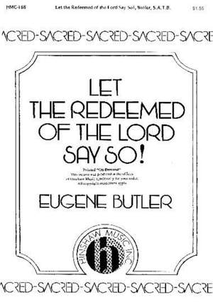 Eugene Butler: Let The Redeemed Of The Lord Say So!