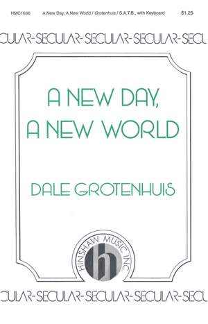 Dale Grotenhuis: A New Day, A New World