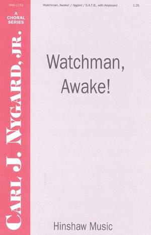 Carl Nygard: Watchman, Awake