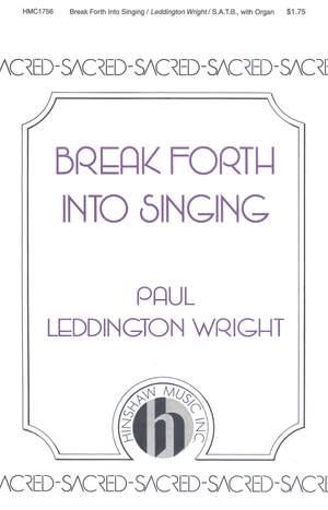 Paul Leddington Wright: Break Forth Into Singing