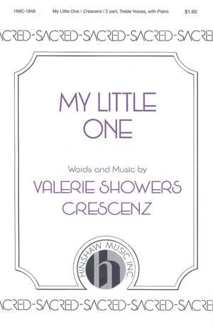 Valerie J. Crescenz: My Little One