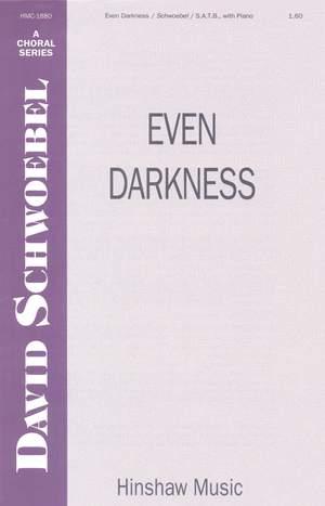 David Schwoebel: Even Darkness