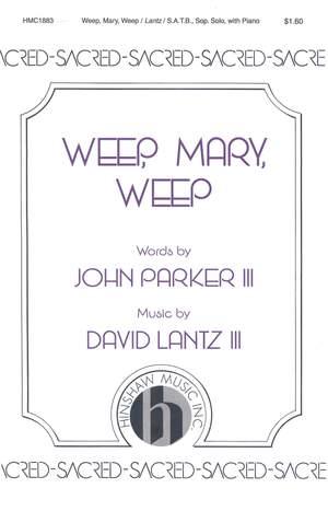 David Lantz III: Weep, Mary, Weep Product Image
