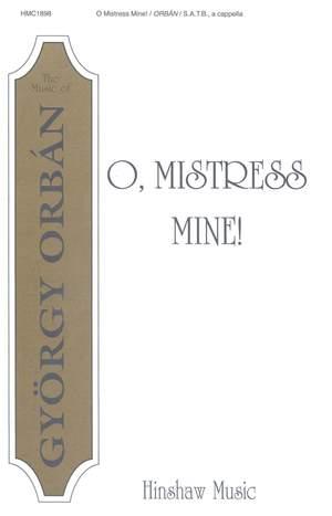 György Orbán: O, Mistress Mine!