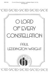 Paul Leddington Wright: O Lord Of Every Constellation