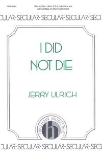 Jerry Ulrich: I Did Not Die