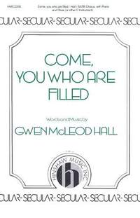 Gwen Mcleod Hall: Come, You Who Are Filled