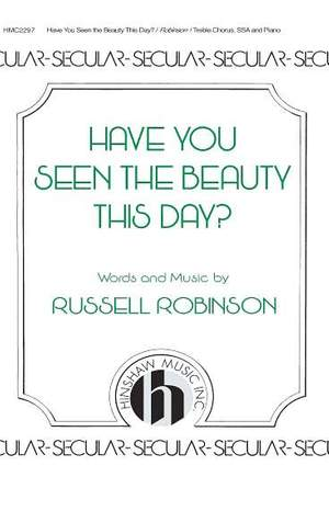 Russell L. Robinson: Have You Seen The Beauty This Day