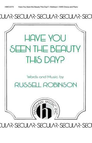 Russell L. Robinson: Have You Seen The Beauty This Day?