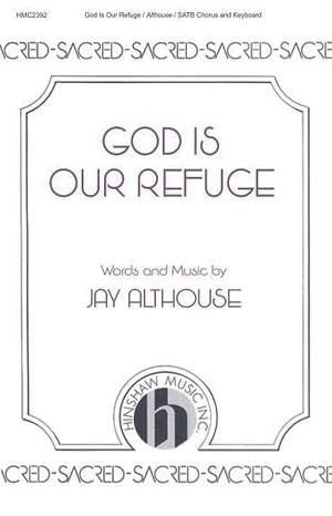 Jay Althouse: God Is Our Refuge