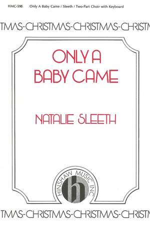 Natalie Sleeth: Only A Baby Came