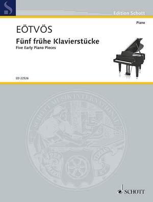 Eötvös, P: Five Early Piano Pieces