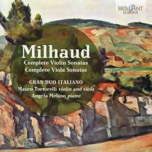 Milhaud: Complete Violin Sonatas & Complete Viola Sonatas